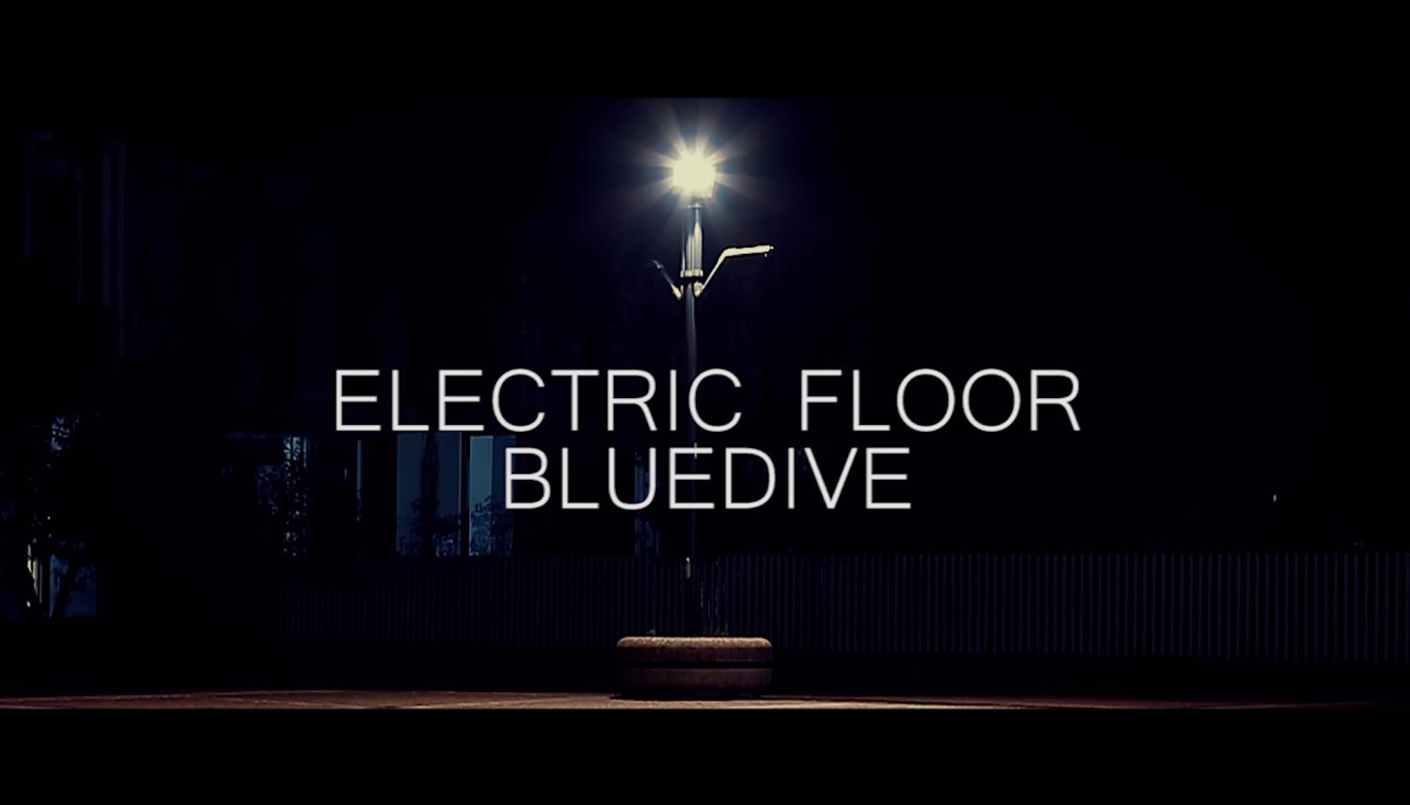 ELECTRIC FLOOR – Bluedive