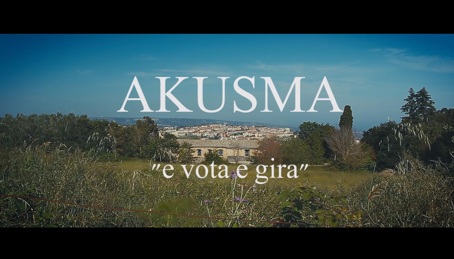 "AKUSMA – ""E VOTA E GIRA""(2016) – video ufficiale"