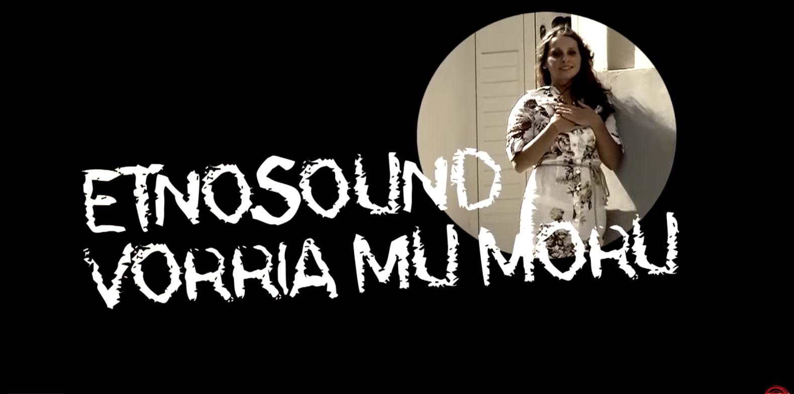 Vorria Mu Moru – Official Video – ETNOSOUND