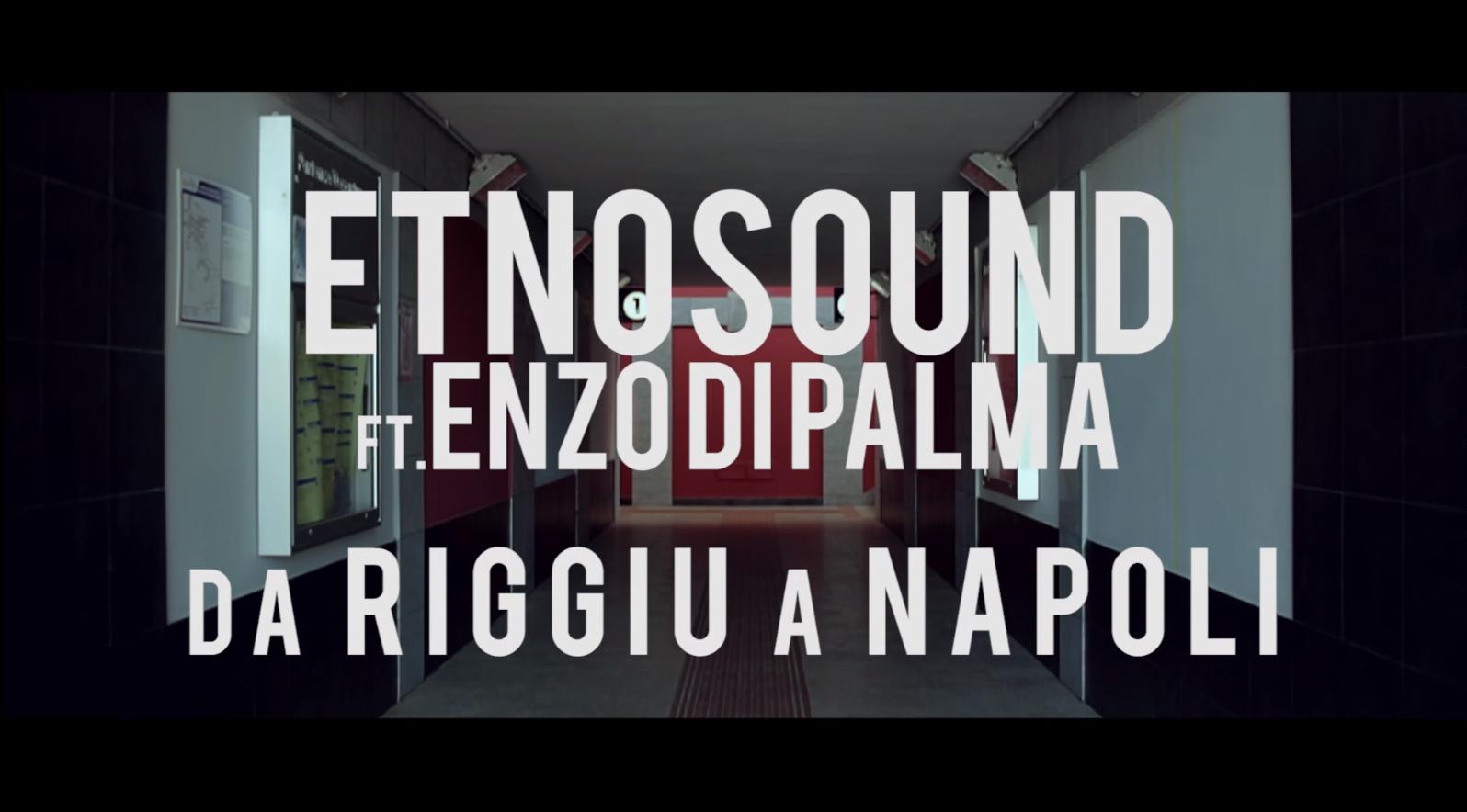 Etnosound Ft. Enzo di Palma – Da Riggiu a Napoli
